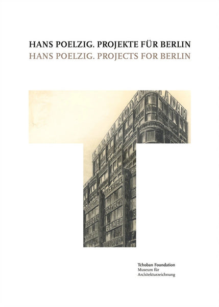 Hans Poelzig: Projects for Berlin