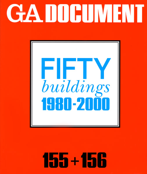 GA Document 155 + 156: Fifty Buildings 1980-2000