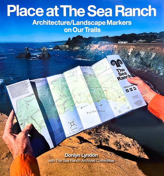 Place at the Sea Ranch: Architecture/Landscape Markers on Our Trails