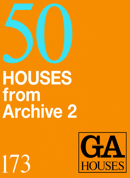 GA Houses 173: 50th Anniversary Special Issue - 50 Houses from Archive 2