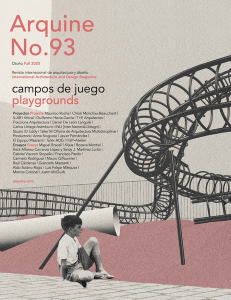 Arquine Magazine No.93 | Playgrounds