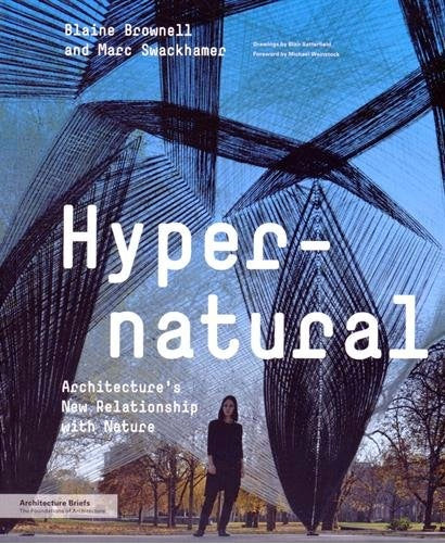 Hyper-natural Architecture's New Relationship with Nature