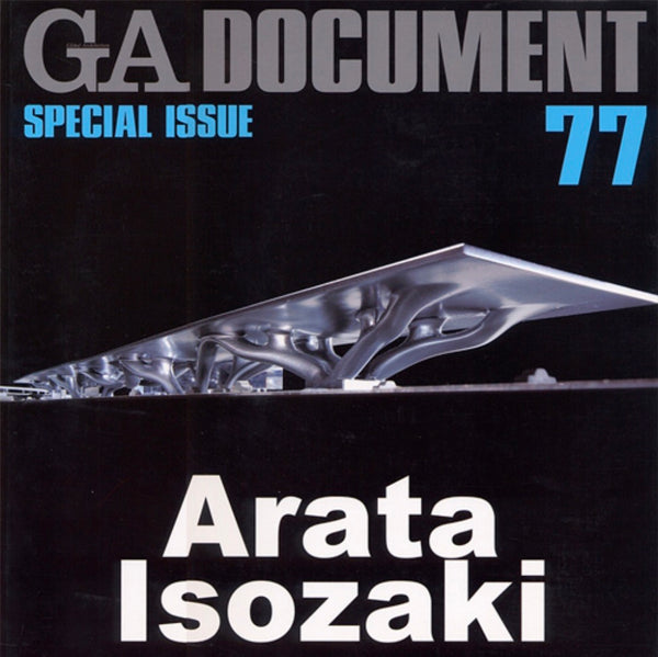 GA Document 77: Special Issue Arata Isozaki