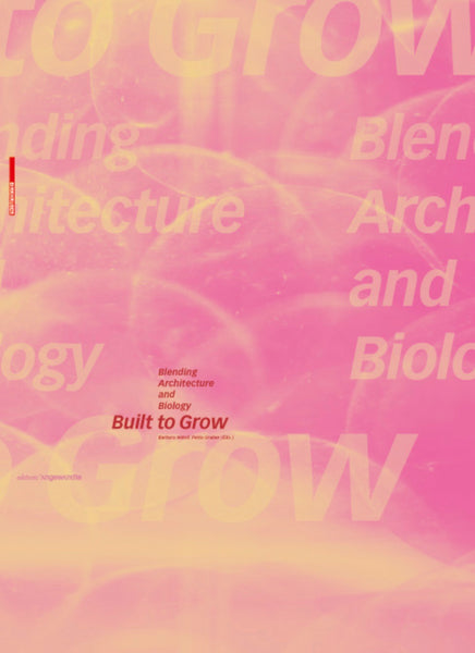 Built to Grow: Blending Architecture and Biology