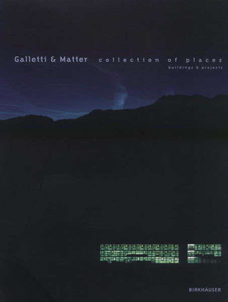 GALLETTI + MATTER  collection of places