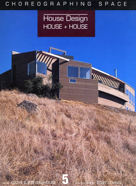 House Design 5: House + House - Choreographing Space