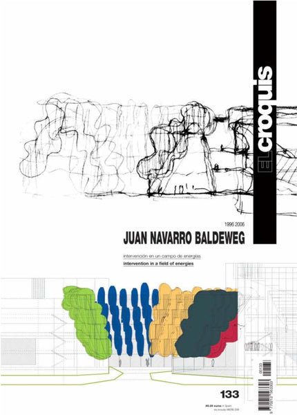 El Croquis 133:  Juan Navarro Baldeweg 1996- 2006. Intervention in a Field of Energies