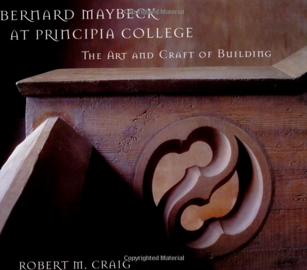 Bernard Maybeck at Principia College: The Art and Craft of Building