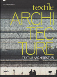Textile Architecture: Historical Development and Architectural Adoption of Textiles