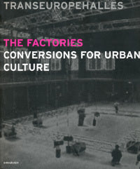 The Factories: Conversions for Urban Culture