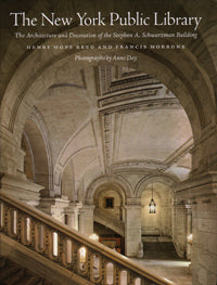 The New York Public Library: The Architecture and Decoration of the Stephen A. Schwarzman Building