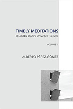 Timely Meditations - Selected Essays on Architecture  Volume 1