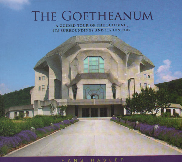 The Goetheanum: A Guided Tour through the Building, its Surroundings, and its History.