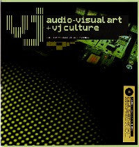 VJ: Audio-Visual Art and VJ Culture
