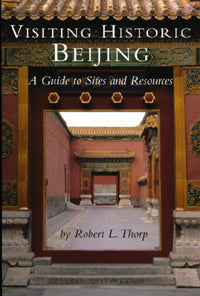 Visiting Historic Beijing: A Guide to Sites and Resources