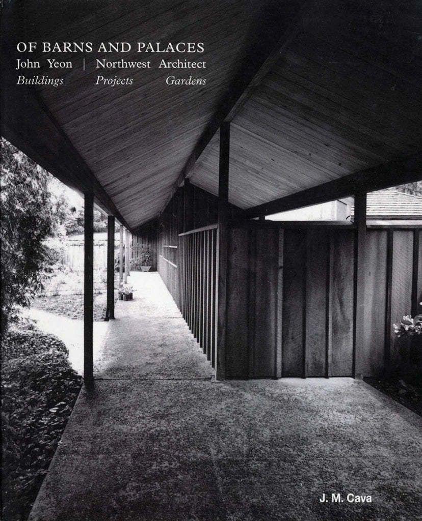 Of Barns and Palaces: John Yeon Northwest Architect - Buildings, Projects, Gardens