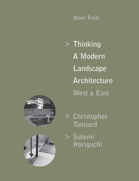 Thinking a Modern Landscape Architecture: West & East - Christopher Tunnard, Sutemi Horiguchi