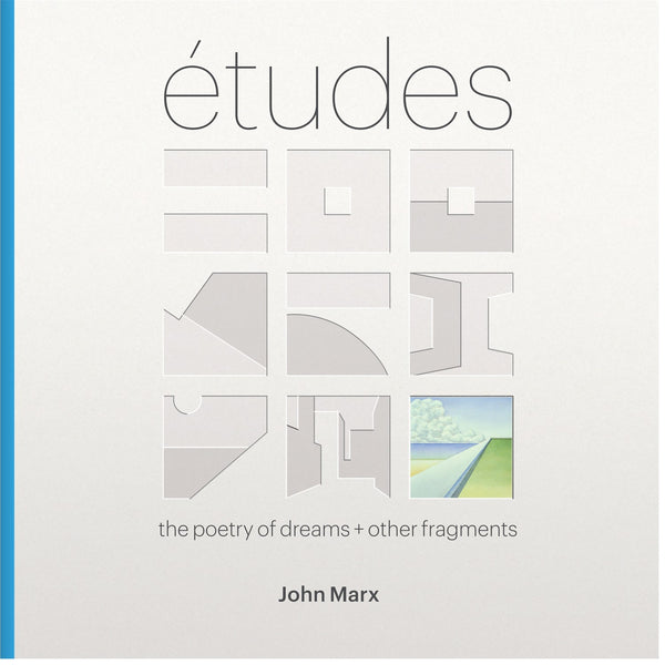 Études: The Poetry of Dreams + Other Fragments