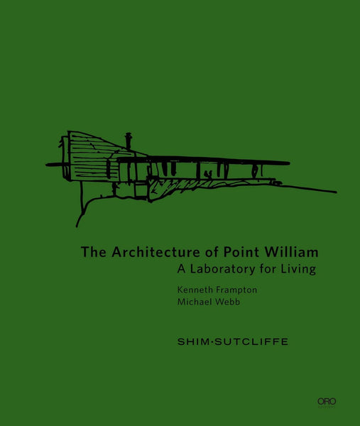 The Architecture at Point William: A Laboratory for Living