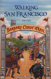 Walking San Francisco on the Barbary Coast Trail Book. Second edition
