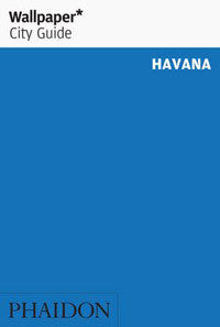 Wallpaper City Guide: Havana