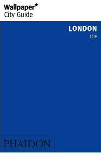 Wallpaper City Guide: London 2009