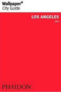 Wallpaper City Guide: Los Angeles 2009