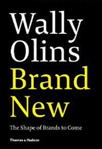 Wally Olins: Brand New - The Shape of Brands to Come