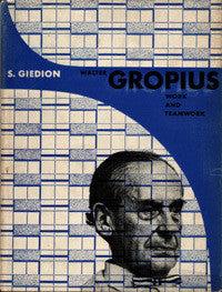 Walter Gropius: Work and Teamwork