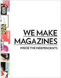 We Make Magazines: Inside the Independents