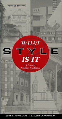 What Style Is It? A Guide to American Architecture, Revised Edition