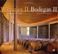 Wineries - Bodegas II: Architecture & Design