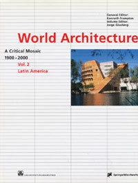 World Architecture 1900 - 2000 / A Critical Mosaic, Vol. 2: Latin America