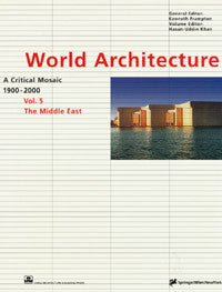 World Architecture 1900-2000/ A Critical Mosaic, Vol. 5: The Middle East
