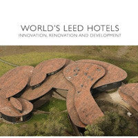 World's Leed Hotels - Innovation, Renovation, and Development