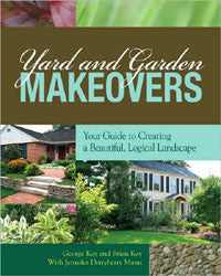 Yard and Garden Makeovers: Your Guide to Creating a Beautiful, Logical Landscape