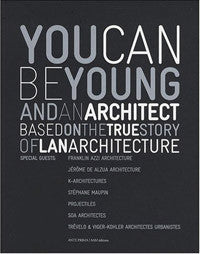 You Can Be Young and an Architect: Based on the True Story of LAN Architecture