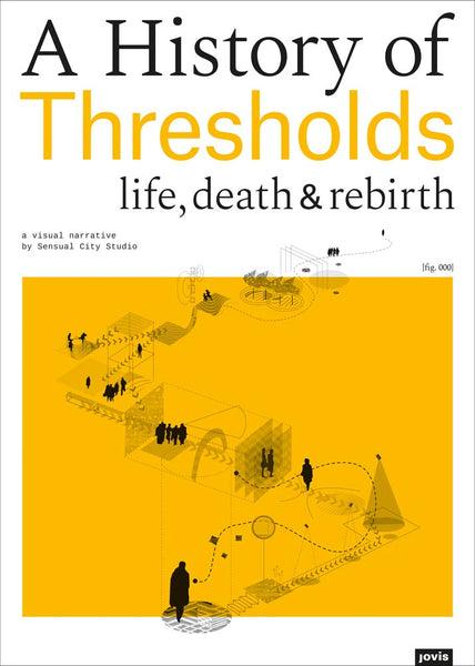 A History of Thresholds: Life, Death & Rebirth