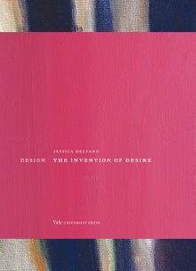 Design: The Invention of Desire