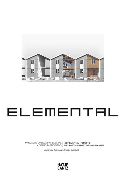 Alejandro Aravena: Elemental Incremental Housing and Participatory Design Manual