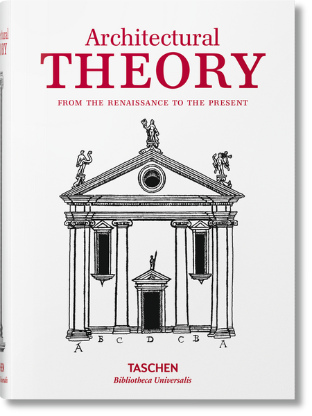 Architectural Theory: From the Renaissance to the Present - Bibliotheca Universalis