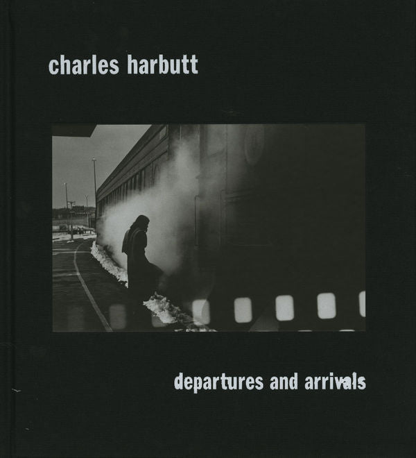 Charles Harbutt Departures and Arrivals