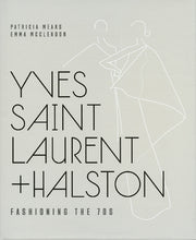 Yves Saint Laurent + Halston  Fashioning The 70's