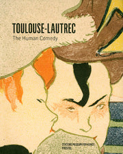 Toulouse-Lautrec  The Human Comedy