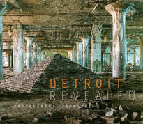 Detroit Revealed   Photographs  2000-2010