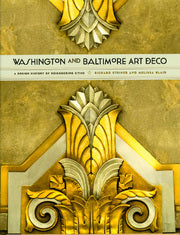 Washington and Baltimore Art Deco. A Design History of Neighboring Cities