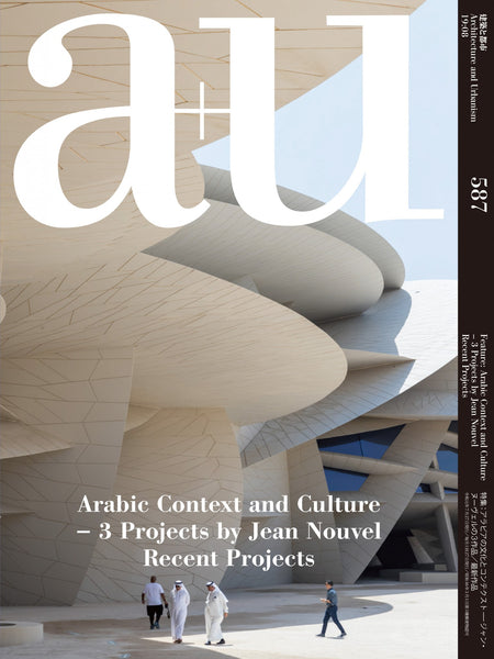 A+U 587 19:08 Arabic Context And Culture - 3 Projects By Jean Nouvel