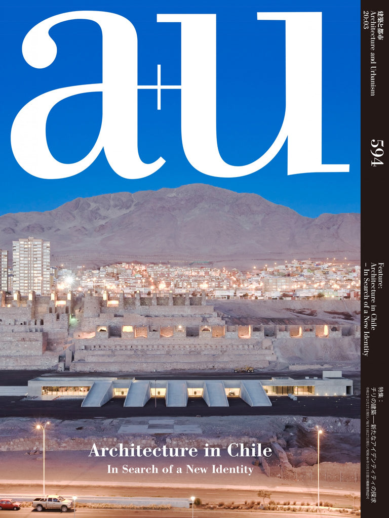 A+U 594: Architecture In Chile In Search Of A New Identity