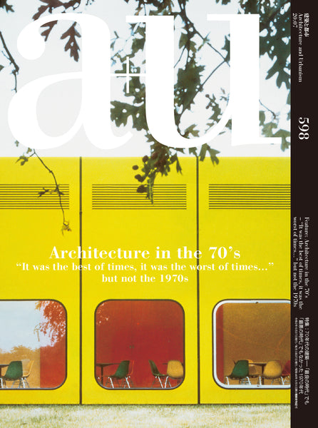 "A+U 598 20:07: Architecture in the 70's ""It was the best of times, it was the worst of times…"" but not the 1970s"