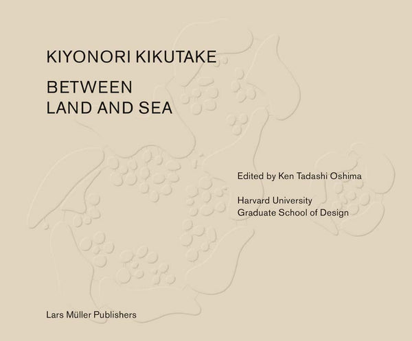 Kiyonori Kikutake: Between Land and Sea
